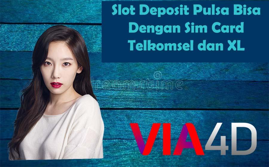 Slot Deposit Pulsa Bisa Dengan Sim Card Telkomsel dan XL