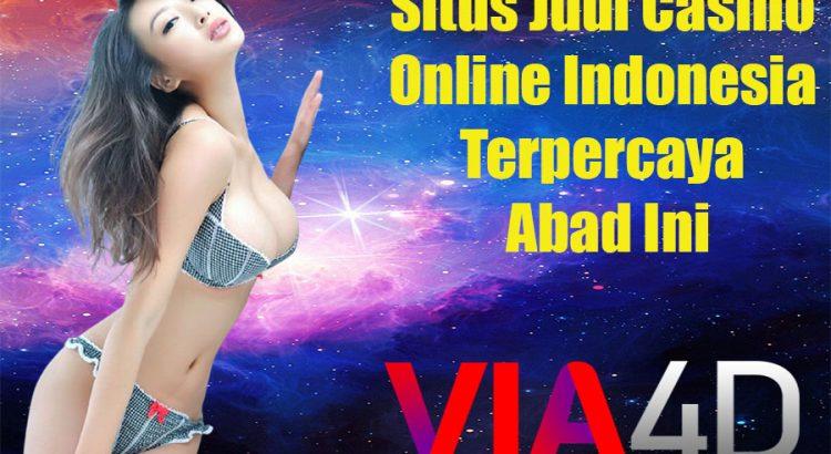 Situs Judi Casino Online Indonesia Terpercaya Abad Ini